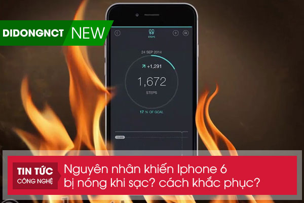 Nguyên nhân khiến Iphone 6 bị nóng khi sạc