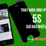 Thay màn hình iphone 5S giá bao nhiêu?