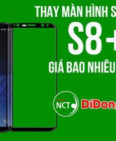 Thay màn hình Samsung S8 Plus giá bao nhiêu
