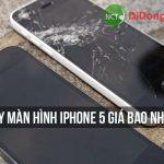 Thay màn hình iphone 5 giá bao nhiêu