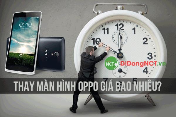 Thay màn hình Oppo giá bao nhiêu