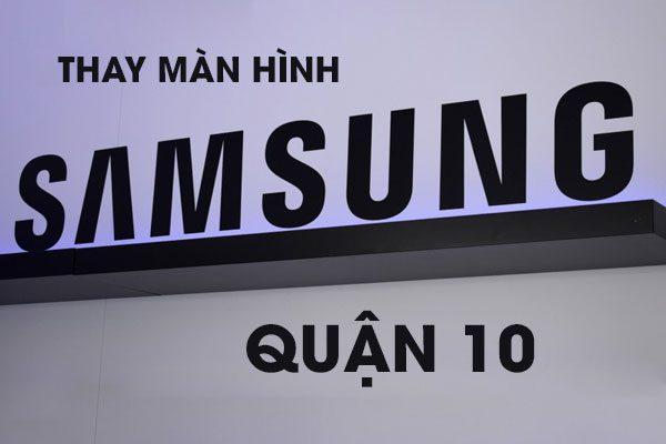 thay màn hình Samsung quận 10